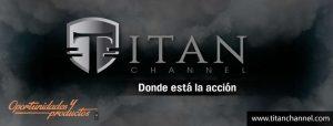 La mejor oferta deportiva en Titan Channel, bajo la dirección de Borja Rupérez